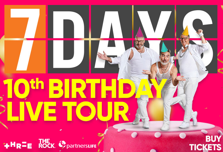 7 Days 10th Birthday Live Tour