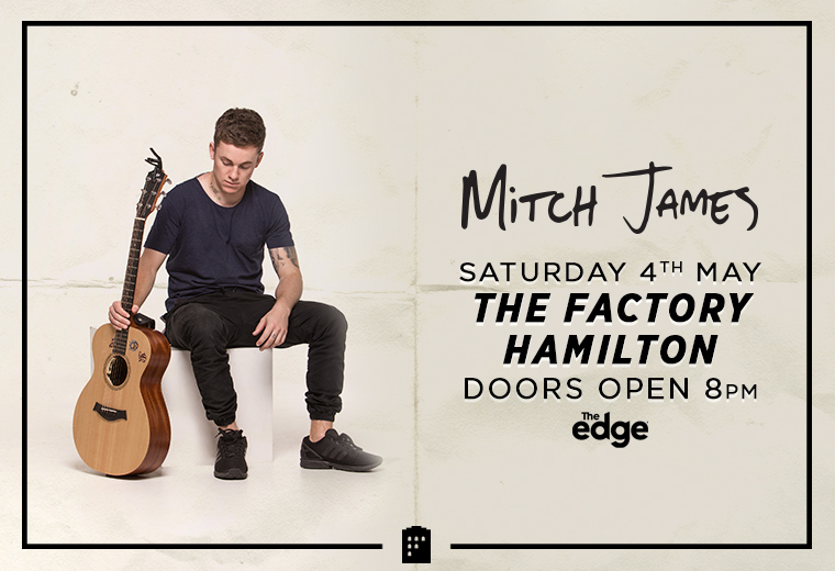 Mitch James at The Factory Hamilton