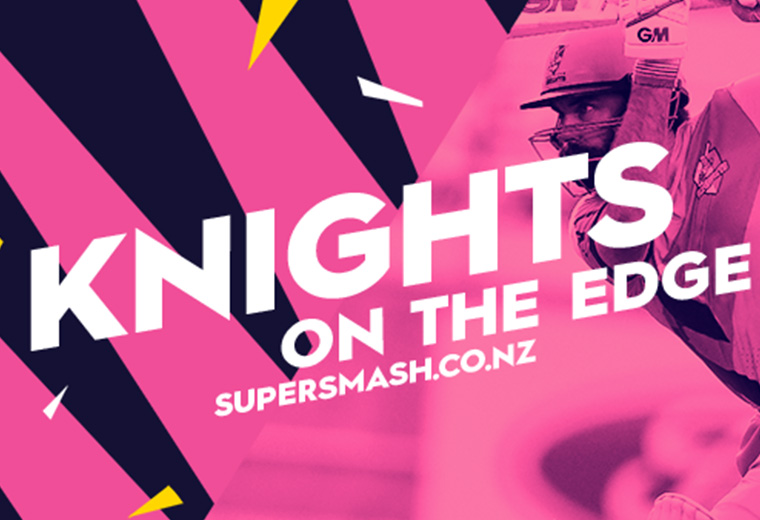 T20 SUPER SMASH - Knights v Canterbury Kings